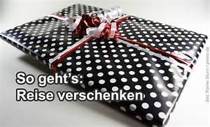 Wie Kann Man Gutscheine Schön Verpacken : reise verschenken so bucht man urlaub als geschenk ~ Markanthonyermac.com Haus und Dekorationen