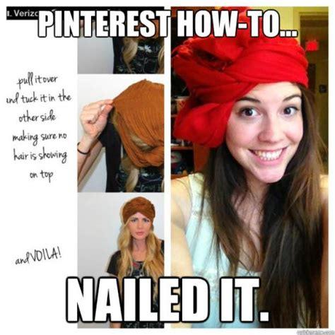 Pinterest Memes - pinterest how to nailed it