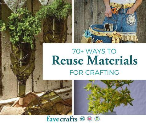 ways  reuse materials  crafting favecraftscom