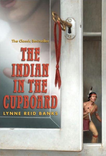 Indian And Cupboard by The Indian In The Cupboard By Lynne Banks Paperback