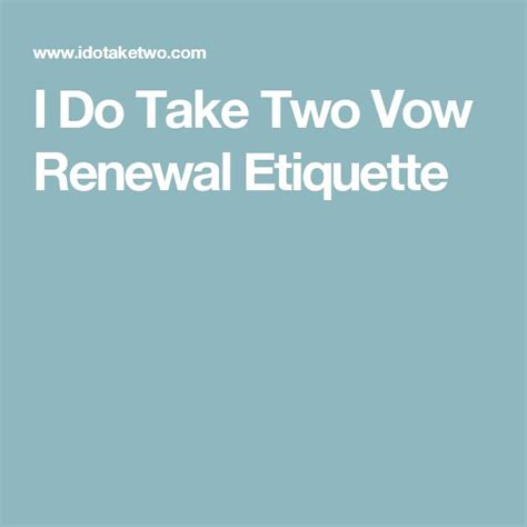 i do take two vow renewal etiquette 17 best images about i still do on vow