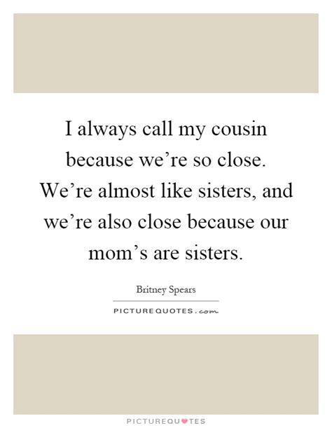 Quotes About Being Close Like Sisters