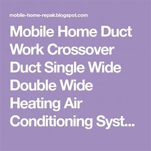 Mobile Home Duct Work Crossover Duct Single Wide Double