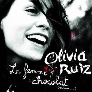 Youtube Olivia Ruiz : la femme chocolat olivia ruiz t l charger et couter l ~ Zukunftsfamilie.com Idées de Décoration