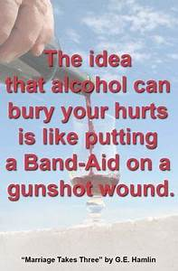 1000+ images ab... Alcohol Hurts Quotes