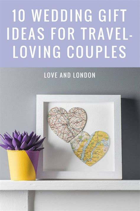 married couple gift ideas 10 wedding gift ideas for your favourite travel loving and