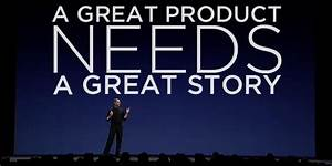 A Great Product Also Needs a Great Story