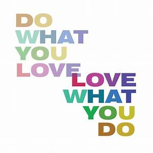 Do What You Love : loving what you do a path of light ~ Buech-reservation.com Haus und Dekorationen