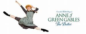 Anne Of Green Gables  The Ballet U2122
