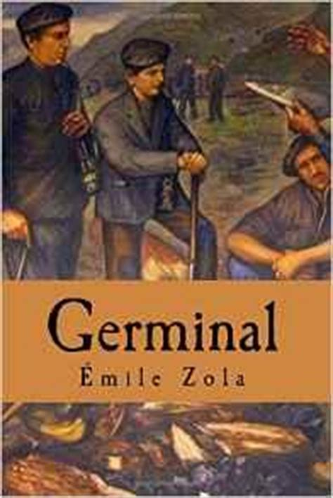 Germinal Résumé by Les Rougon Macquart Tome 13 Germinal 201 Mile Zola Babelio