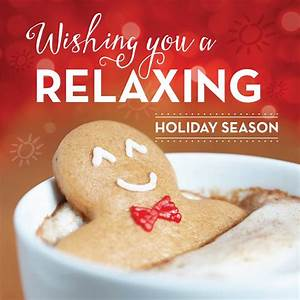 Wishing you a r... Relaxing Holidays Quotes