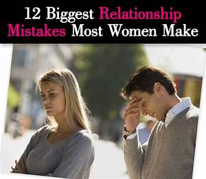 12 Biggest Relationship Mistakes Most Women Make