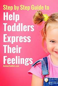 A Step By Step Guide To Help Toddlers Express Their