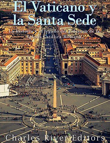 Www Santa Sede Vaticano El Vaticano Y La Santa Sede La Historia Y El Legado