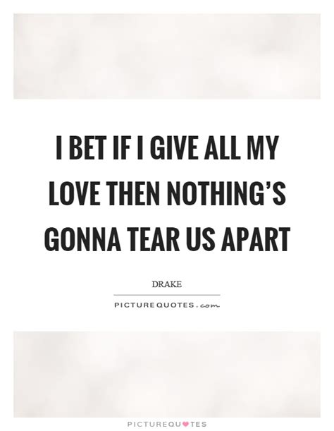 Nothing Can Tear Us Apart Quotes