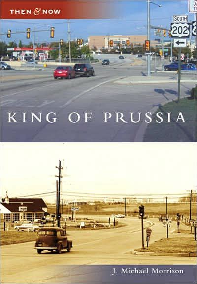 barnes and noble king of prussia king of prussia pennsylvania then and now series by j michael morrison paperback barnes