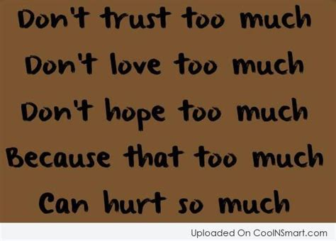 Dont Love Someone Too Much Quotes