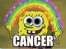 Cancer Imagination Spongebob meme on Memegen