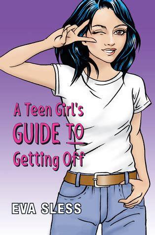 teen girls guide     eva sless