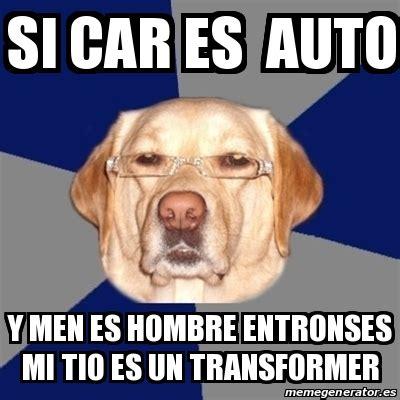 couvre si es auto meme perro racista si car es auto y es hombre