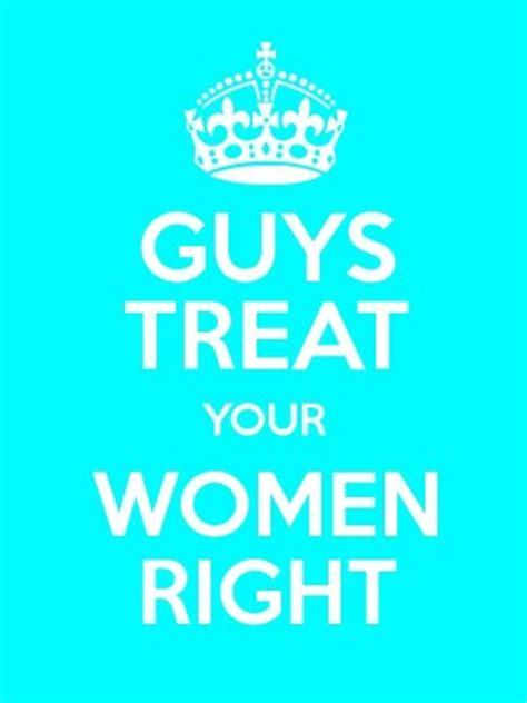 Treating Your Woman Right Quotes