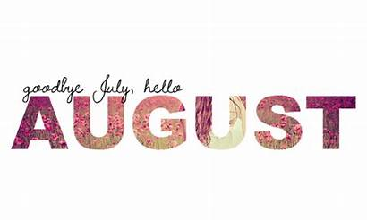 August Happy Birthday Quotes Sayings July Goodbye