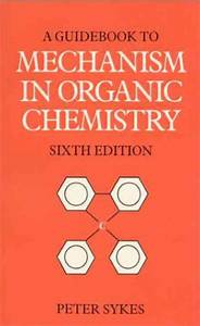A Guidebook To Mechanism In Organic Chemistry By Peter