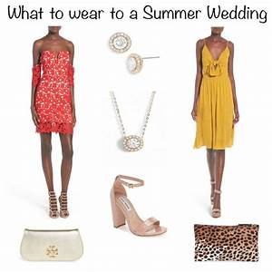 what to wear to a summer wedding mrscasual With what dress to wear to a summer wedding