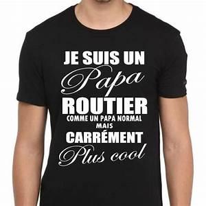 Tee Shirt Fete Des Peres : tee shirt papa routier t shirt personnalis id e cadeau ~ Voncanada.com Idées de Décoration