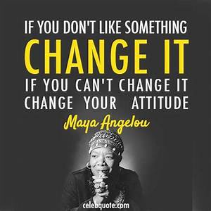 Quotes about changes - CelebQuote ~ RIP, Maya! You're my ...