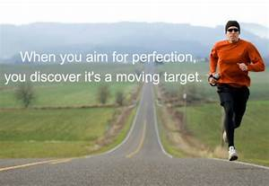 Runner Things  2231  When You Aim For Perfection  You
