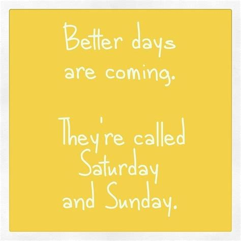 Better Day Coming Quotes