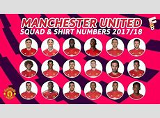 Manchester United Squad 2017 2018 & Shirt Number YouTube