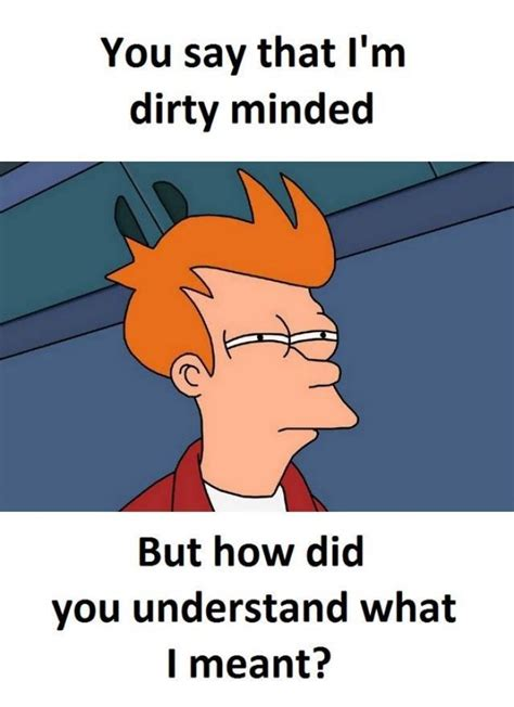 Dirty Joke Memes - dirty minded meme