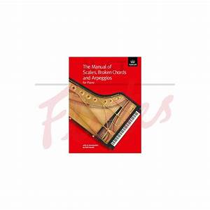 Abrsm  The Manual Of Scales  Arpeggios And Broken Chords