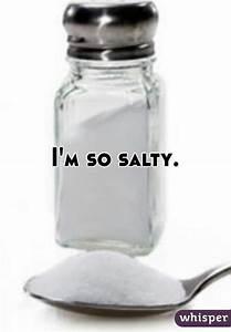I'm so salty.