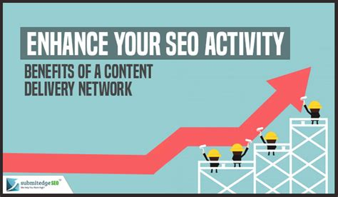 Seo Activities by Enhance Your Seo Activity Benefits Of A Content Delivery