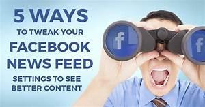 5 Ways To Tweak Your Facebook News Feed Settings To See