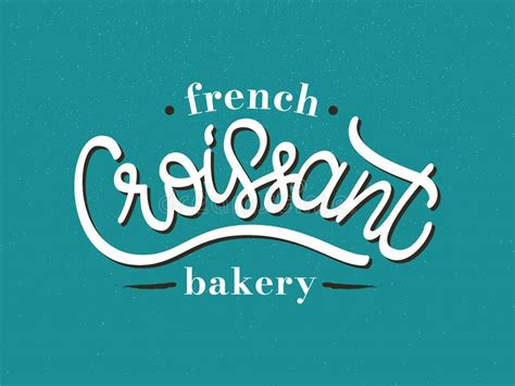 We french press our coffee! Vector Illustration Of Croissant - French Bakery Logo. Laconic Hand Drawn Lettering Typography ...
