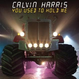 You Used To Hold Me (calvin Harris Song) Wikipedia