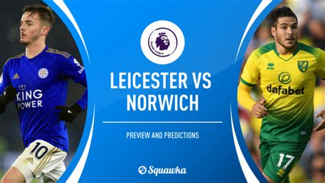 Leicester v Norwich prediction, preview & team news ...