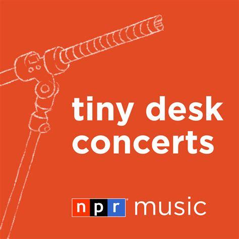 tiny desk npr tiny desk concerts audio npr