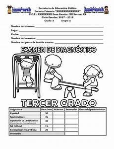 Examen de diagnóstico del tercer grado para el ciclo escolar 2017 2018 Material Educativo