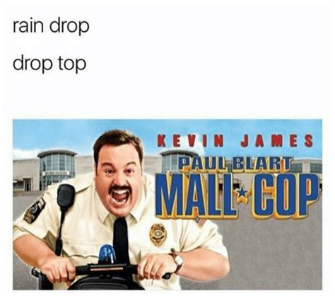 Rain Drop Drop Top Memes - rain drop drop top kevin james kevin james meme on sizzle