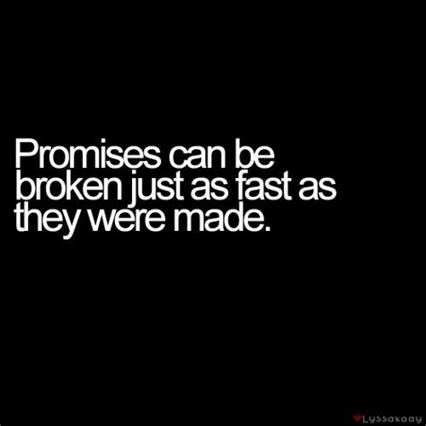 Promise Made To Be Broken Quotes