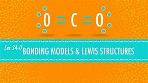 Bonding Models And Lewis Structures  Crash Course
