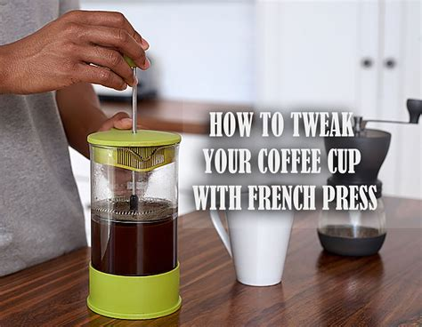 Most people get these few critical what's the right french press ratio? 7 French Press Coffee Hacks You Need to Know
