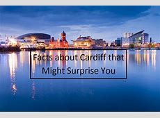 27 Facts about Cardiff that Might Surprise You Citybase
