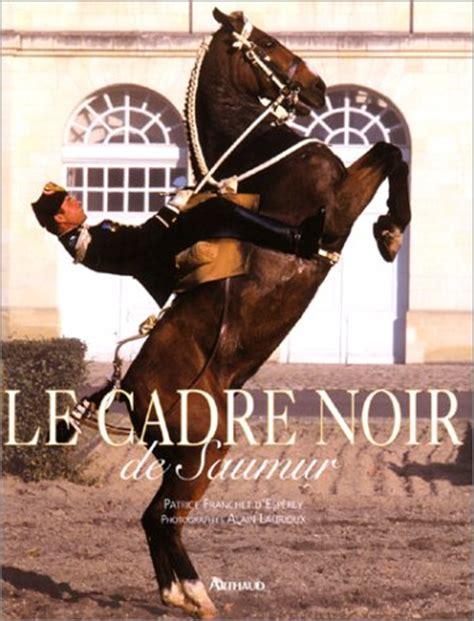 saumur le cadre noir moulin du david saumur wijn en paarden