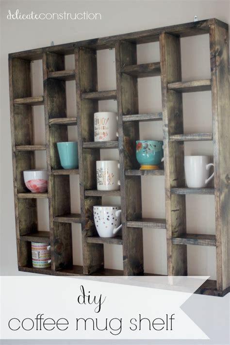 DIY Coffee Mug Shelf   Delicate Construction
